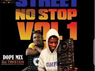 Dj Twisten X Dj Pojam Street No Stop Vol1 Mixtape