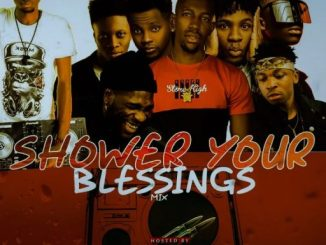 DJ MIX: Dj Vickyslim - Shower Your Blessings Oh Lord Mix Tape