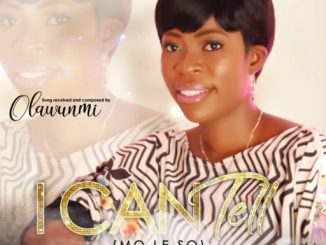 Music: Olawunmi - I Can Tell (Mo Le So)