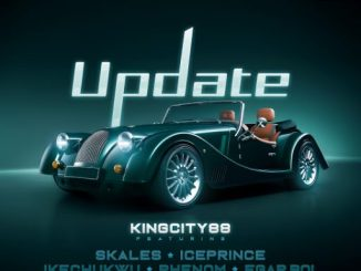King City 88 ft. Skales, Ice Prince, Ikechukwe, Phenom & Egar boi – Update