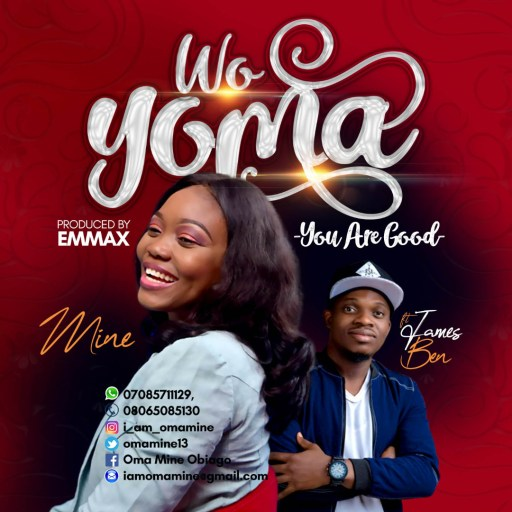 Gospel Music: Mine ft James Ben - WO YOMA (You Are Good)