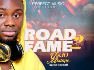 Music: Dj Maff - Road2Fame Mixtape Vol 10