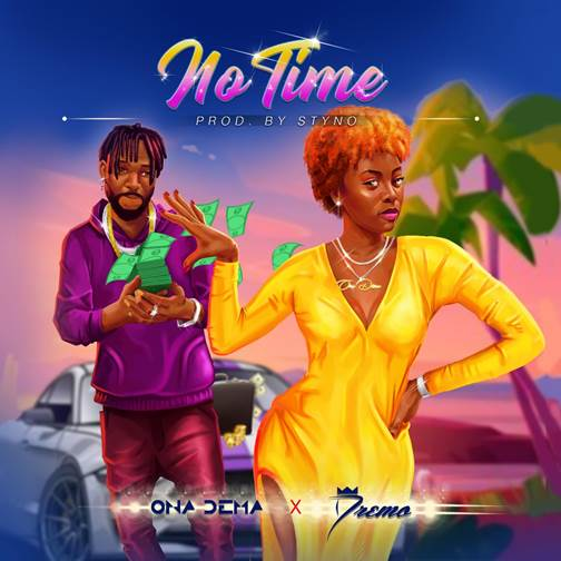 Music: Ona Dema ft Dremo – No Time