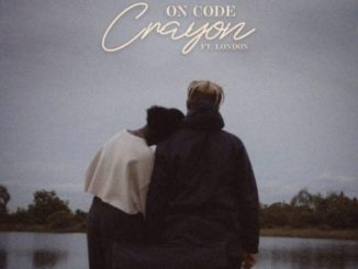 Music: Crayon ft. London – On Code