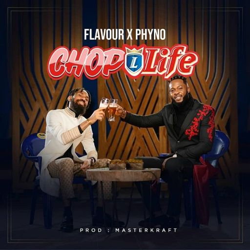 Music: Flavour ft. Phyno – Chop Life