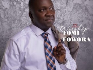 Download Gospel Music: Tomi Fowora - I've Come To Worship