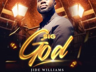 Gospel Music: Jide Williams - Big God