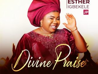 Gospel Music: Esther Igbekele - 'Divine Praise'