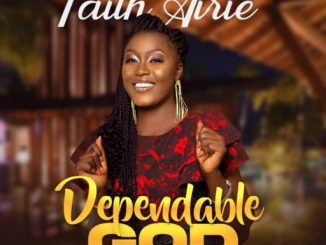 Gospel Music: Faith Airie - Dependable God