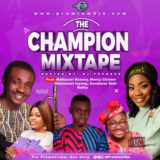 Gospel Dj Mix: Hosted by DJ Popnass - 'The Champion' Gospel Mixtape