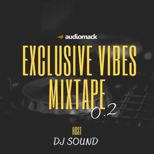 Dj Mix: DJ Sound – Exclusive Vibes Mix 0.2