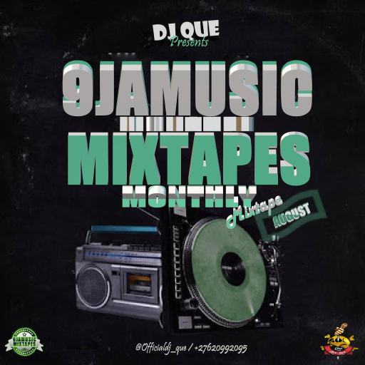 Dj Mix: 9jamusicmixtapes Monthly Mixtape (August Edition) Hosted By DJ Que