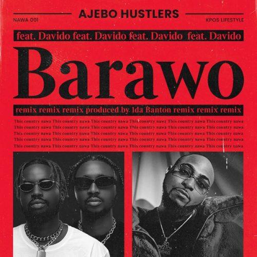 Music: Ajebo Hustlers ft. Davido – Barawo (Remix)