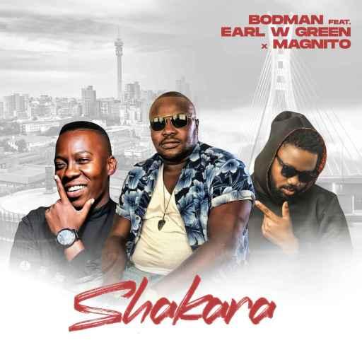 Music: Bodman ft. Magnito x Earl W Green - Shakara