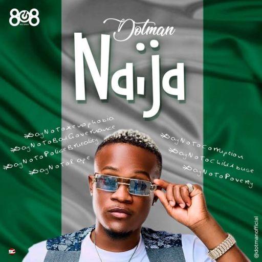 Music: Dotman – Naija (End Sars Now)