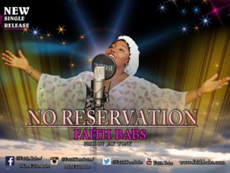 Gospel Music: Faith Babs - No Reservation