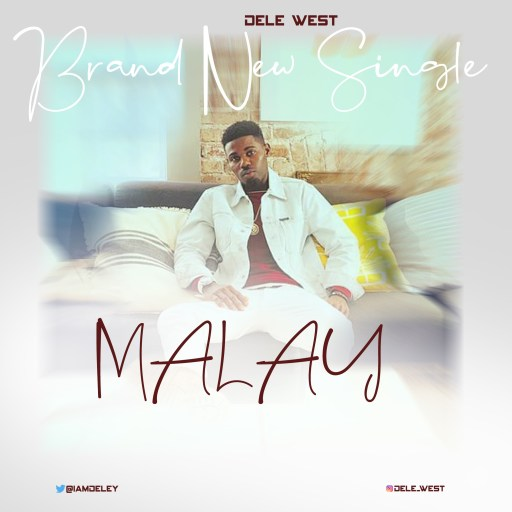 Music: Dele West - Malay