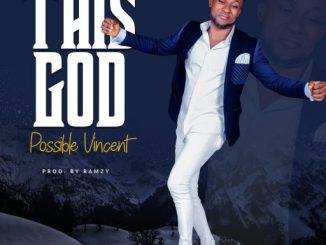 Download Gospel Music: Possible Vincent - This God