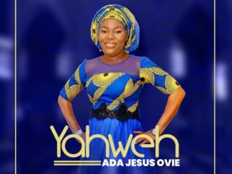 Download Music: Ada Jesus Ovie – Yahweh