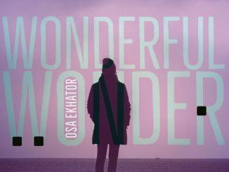 "GOSPEL MUSIC: OSA EKHATOR - ""WONDERFUL WONDER"""