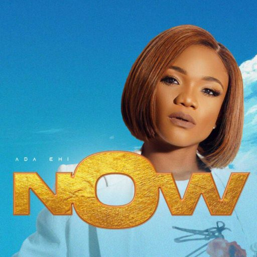 Gospel Music: Ada Ehi – Now