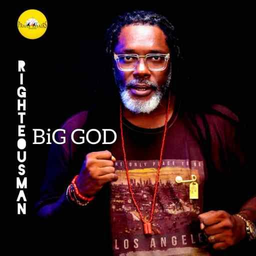 Music: Righteous Man - Big God