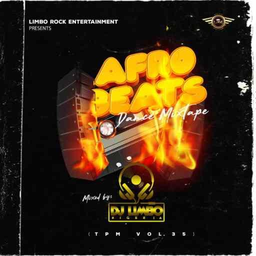 DJ Limbo - Afrobeats Dance Mixtape (TPM Vol.35)