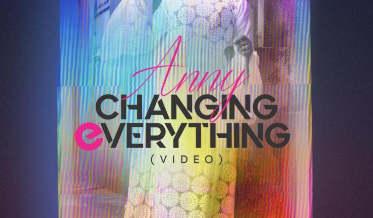 DOWNLOAD AUDIO | VIDEO: Anny - Changing Everything