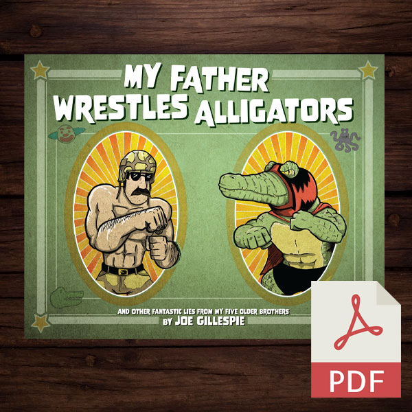 My Father Wrestles Alligators Children's Book Digital Download