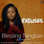 Blessing-Tangban-Excuses-Prod.-by-Dekumzy Audio Music Recent Posts