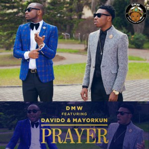 "DMW feat. Davido & Mayorkun - ""Prayer"""