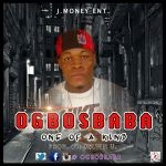 Ogbos Baba – One Of A Kind (Prod. By Kelvin U)