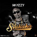 "Wazzy – ""Shikaka"" (Prod. Matzbeat)"