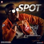 Spot – Hold You Down