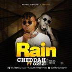Cheddah Ft Orezi - Rain (Prod By Popito)