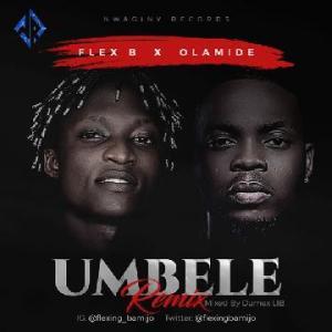 Flex-B-x-Olamide-Umbele-Remix-300x300 Audio Features Music Recent Posts