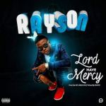 Rayson - Lord Have Mercy