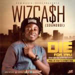 Wizcash – Die for You (Mad Over You Cover)