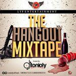 MIXTAPE: Dj Tonioly –   The Hangout Mixtape VOL 1
