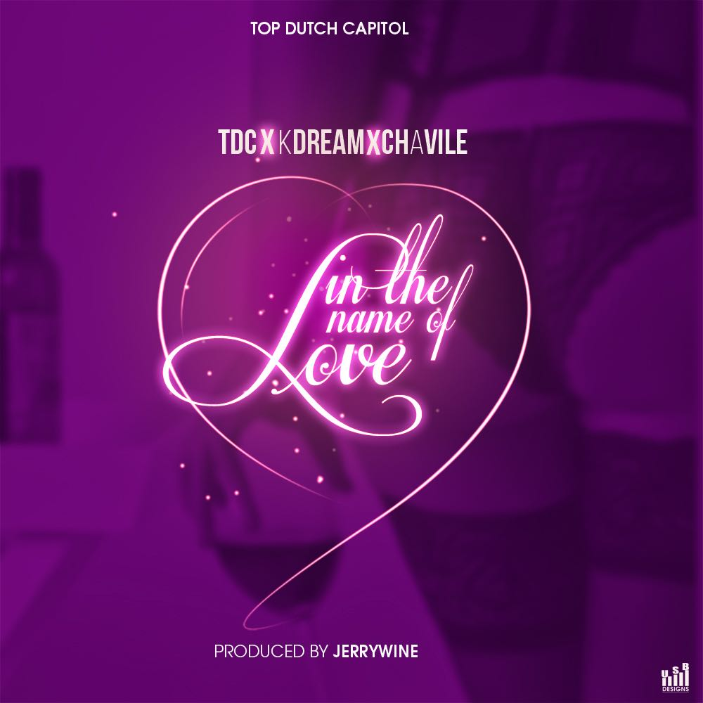 "TDC ft. K Dream & Chavil - ""In The Name Of Love"""