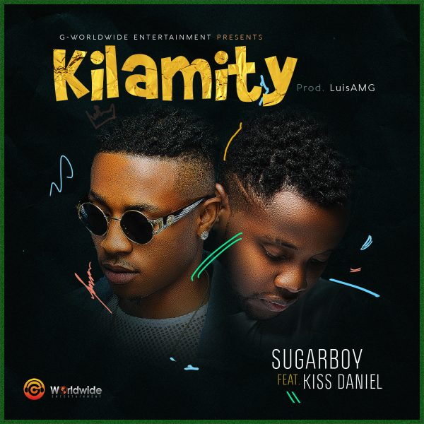 "SugarBoy – ""Kilamity"" ft. Kiss Daniel"