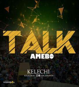 kelechi-Talk-272x300 Audio Music Recent Posts