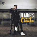 "Oladips – ""Chache"""
