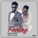 "Bisa Kdei ft Reekado Banks – ""Feeling"" (Prod By Peewezel)"