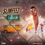 SlimFeez – Lagos Life