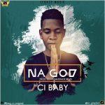 Ci Baby - Na God