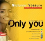 Olufunmi Treasure Ft. Made In Heaven – Only You