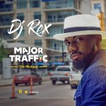 MIXTAPE: Dj RexYo – Major Traffic Mix