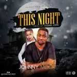 Johnny Moore – This Night (Prod. Young John)