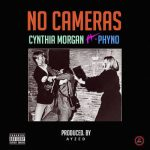 Cynthia Morgan – No Cameras ft. Phyno
